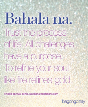 Find spiritual gems within this Filipino saying. #bahalana