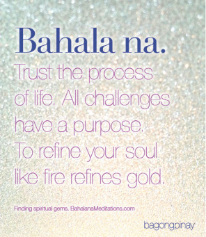Find spiritual gems within this Filipino saying. #bahalana