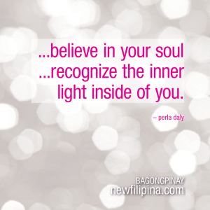 ...recognize the inner light inside of you.---Perla Daly