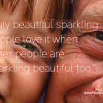 truly beautiful sparkling people love it when others are sparkling beautiful too