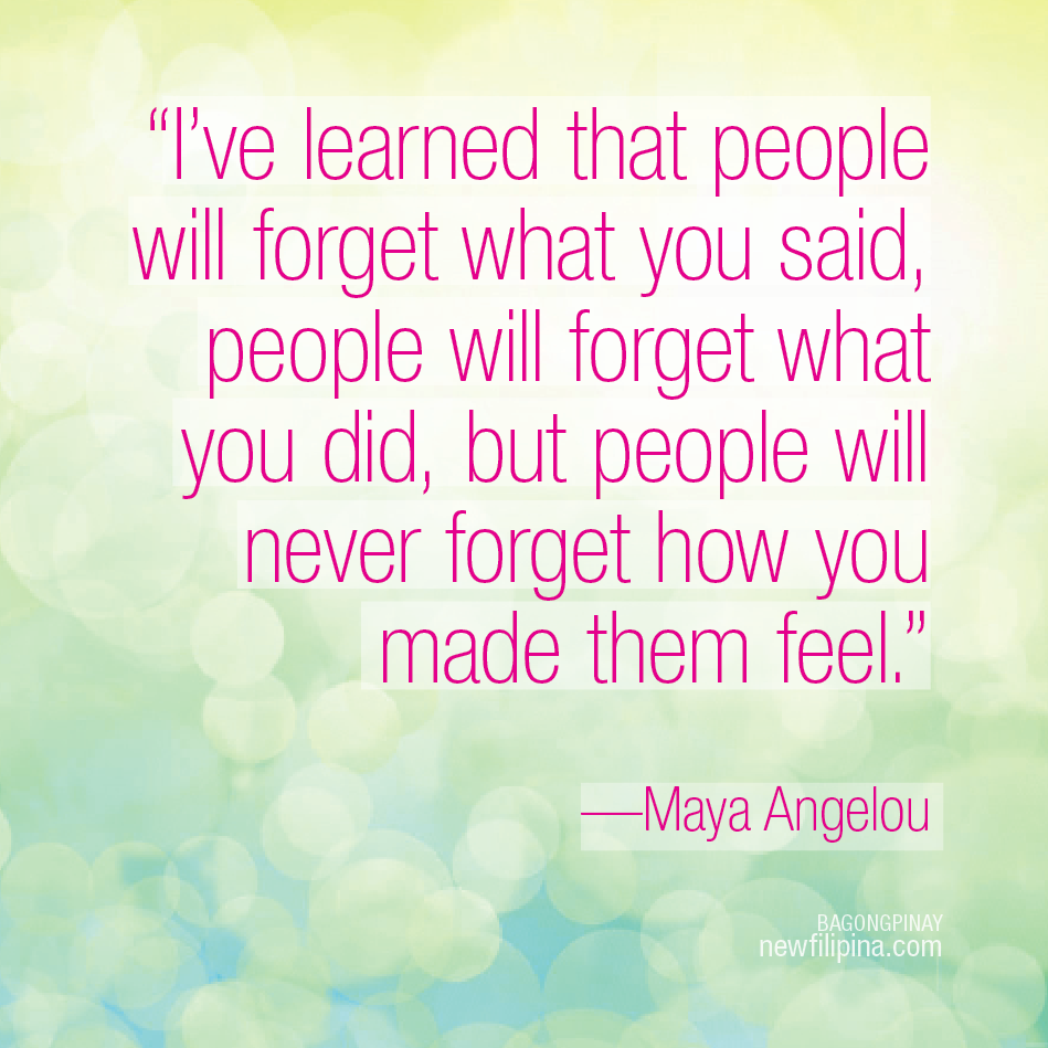 Maya Angelou Quote People Will For Get: How Do You Make People Feel?
