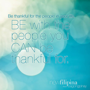 Be with people you can be thankful for.