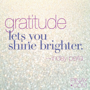 Gratitude lets you shine brighter. | perla daly | BagongPinay.com