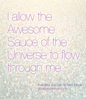 Let the Awesome Sauce of the Universe flow. #beautifulyoucandohardthings #Magandakayamoyan
