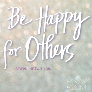 Be happy for others. by perla daly for pinay.com