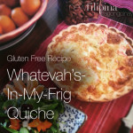 Recipe for Gluten Free Whatevah's-In-My-Frig Quiche. #bagongpinay