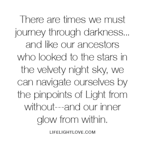 navigate by pinpoints of lights and your glow within