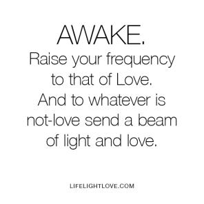 raiseyourfrequencyandbeamlove-lifelightlove-omehrasigahne