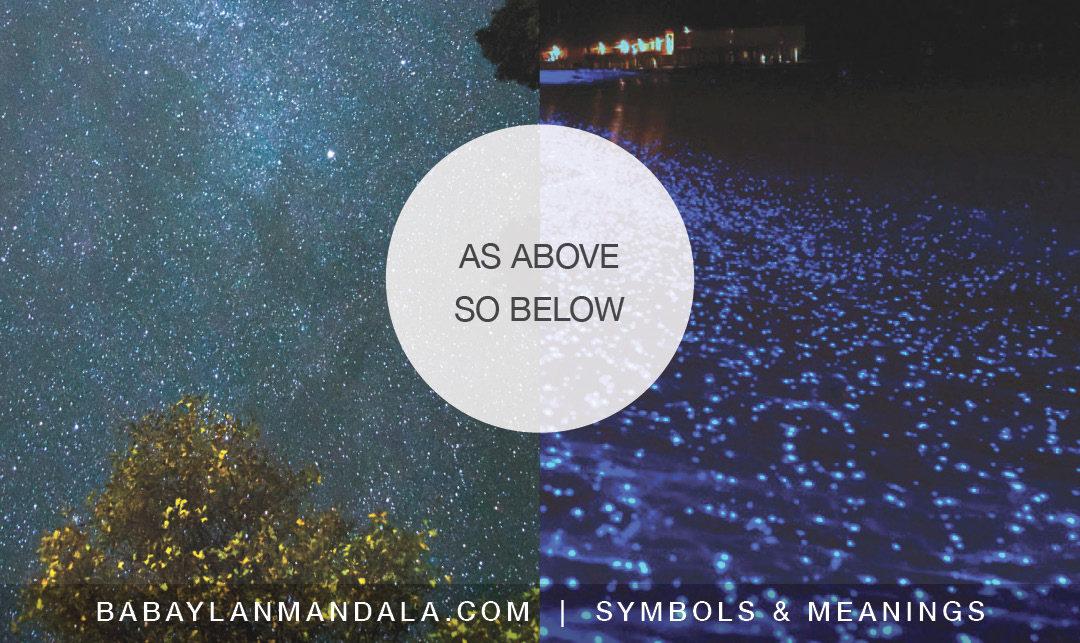As Above, so Below.